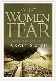 Get What Women Fear by Angie Smith for 50% Off