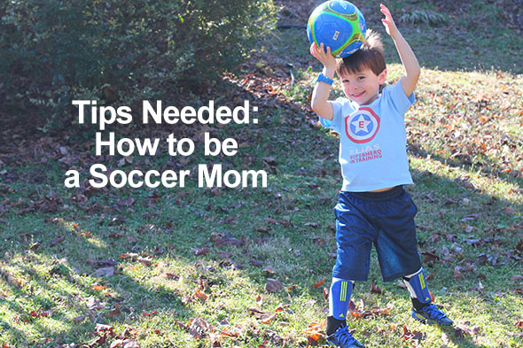 Tips Needed  How to be a Soccer Mom. Elias is starting soccer ... 22553de62d79