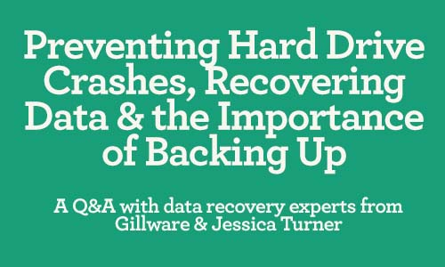 Preventing Hard Drive Crashes, Recovering Data and the Importance of Backing Up