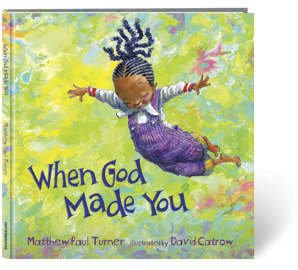 When God Made You childrens book by Matthew Paul Turner