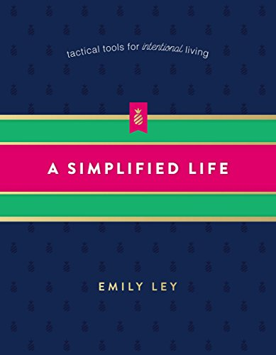 A Simplified Life: Tactical Tools for Intentional Living