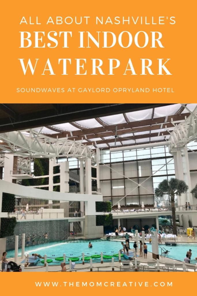 Nashville's best indoor waterpark - Soundwaves at Gaylord Opryland Hotel