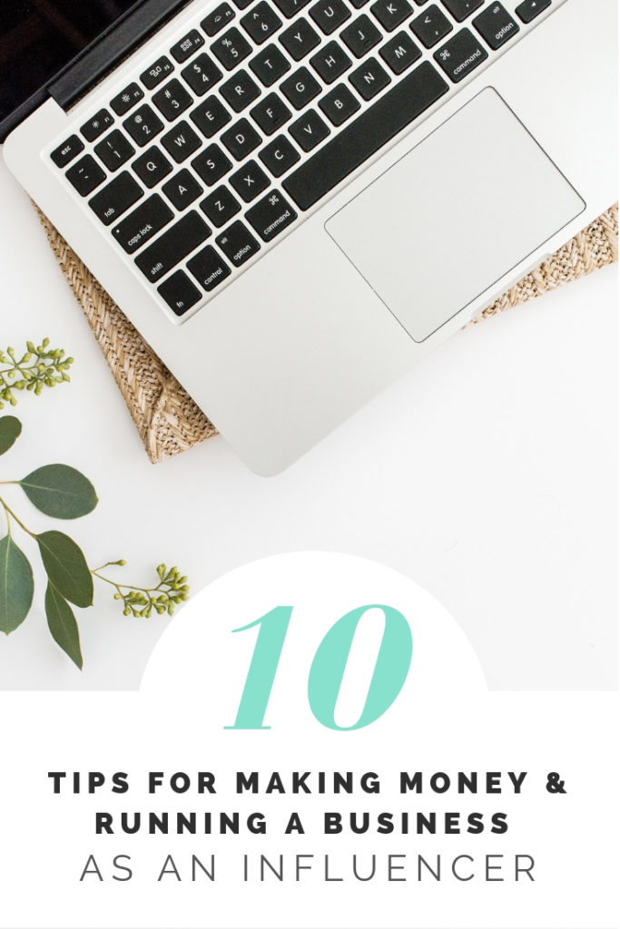 10 tips for making money and running a business as an influencer